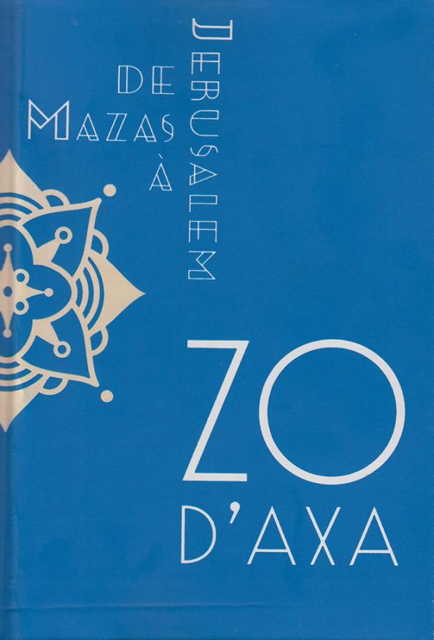 Zo d'Axa, De Mazas à Jérusalem, coed. Tumult & Mutines Séditions (Bruxelles/Paris), mars 2015, 224 p.